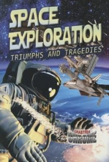 Space Exploration: Triumphs and Tragedies - Crabtree Chrome, Paperback / softback Book