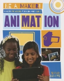 Maker Projects for Kids Who Love Animation, Paperback Book