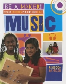 Maker Projects for Kids Who Love Music, Paperback Book