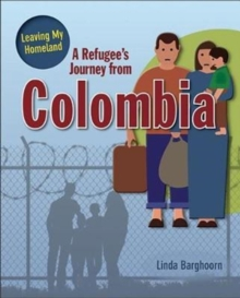 A Refugee's Journey From Colombia, Paperback / softback Book