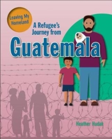 A Refugee's Journey from Guatemala, Paperback Book