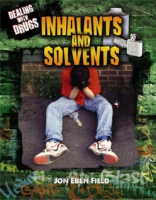Inhalants and Solvents - Dealing With Drugs, Paperback / softback Book
