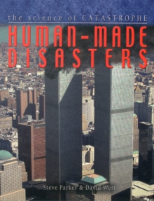 Human Made Disasters- The Science of Catastrophe, Paperback / softback Book