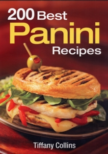 200 Best Panini Recipes, Paperback Book