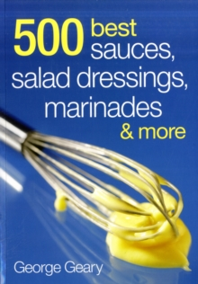 500 Best Sauces, Salad Dressings, Marinades and More, Paperback / softback Book