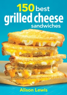 150 Best Grilled Cheese Sandwiches, Paperback / softback Book