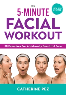 5-minute Facial Workout : 30 Exercises for a Naturally Beautiful Face, Paperback / softback Book