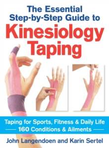 Kinesiology Taping: The Essential Step-by-Step Guide, Paperback / softback Book