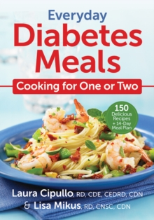 Everyday Diabetes Meals : Cooking for Two, Paperback Book