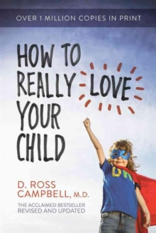 How to Really Love Your Child, Paperback / softback Book