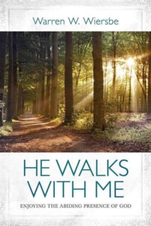 He Walks with Me : Enjoying the Abiding Presence of God, Paperback Book