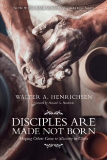 Disciples Are Made Not Born : Helping Others Grow to Maturity in Christ, Paperback / softback Book