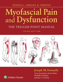 Travell, Simons & Simons' Myofascial Pain and Dysfunction : The Trigger Point Manual, Hardback Book