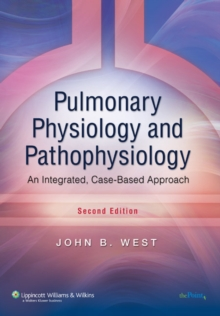 Pulmonary Physiology and Pathophysiology : An Integrated, Case-Based Approach, Paperback / softback Book