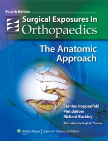 Surgical Exposures in Orthopaedics : The Anatomic Approach, Hardback Book