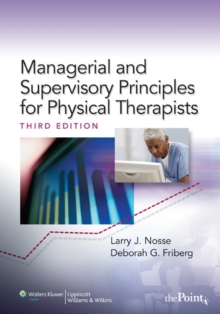 Managerial and Supervisory Principles for Physical Therapists, Hardback Book