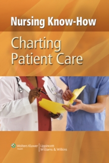 Nursing Know-How: Charting Patient Care, Hardback Book