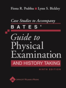 Case Studies to Accompany Bates' Guide to Physical Examination and History Taking, Paperback / softback Book