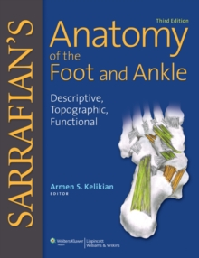Sarrafian's Anatomy of the Foot and Ankle : Descriptive, Topographic, Functional, Hardback Book
