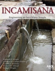 Incamisana : Engineering an Inca Water Temple, Paperback Book