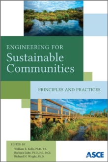Engineering for Sustainable Communities : Principles and Practices, Paperback / softback Book