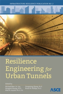 Resilience Engineering for Urban Tunnels, Paperback / softback Book