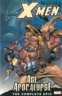 X-Men: The Complete Age of Apocalypse Epic - Book 1, Paperback Book