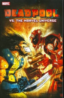 Deadpool Vs. the Marvel Universe : Deadpool Vs. The Marvel Universe Alone Again, Naturally Vol. 8, Paperback Book
