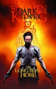Dark Tower: The Long Road Home, Hardback Book