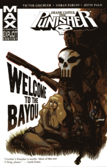 Punisher: Frank Castle Max - Welcome To The Bayou, Paperback / softback Book
