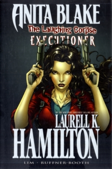 Anita Blake, Vampire Hunter: The Laughing Corpse Book 3 - Executioner, Hardback Book