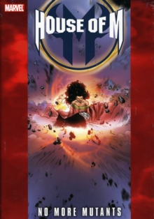 House Of M: No More Mutants, Hardback Book