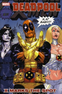 Deadpool Vol.3: X Marks The Spot, Paperback Book