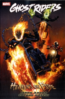 Ghost Riders: Heaven's On Fire, Paperback / softback Book