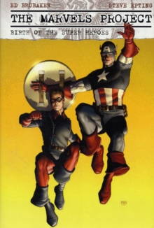 The Marvels Project: Birth Of The Super Heroes, Hardback Book