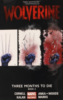 Wolverine: Three Months To Die Book 2, Paperback Book