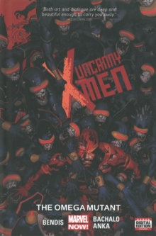 Uncanny X-men Volume 5: The Omega Mutant, Hardback Book