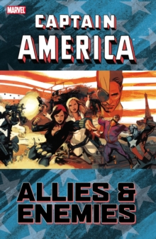 Captain America : Captain America: Allies & Enemies Allies & Enemies, Paperback / softback Book