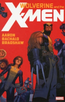 Wolverine & The X-men By Jason Aaron - Vol. 1, Paperback / softback Book