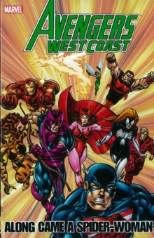 Avengers - West Coast Avengers: Along Came A Spider-woman, Paperback / softback Book