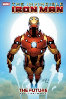 Invincible Iron Man - Volume 11: The Future, Hardback Book