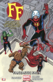 Ff - Volume 1: Fantastic Faux (marvel Now), Paperback / softback Book