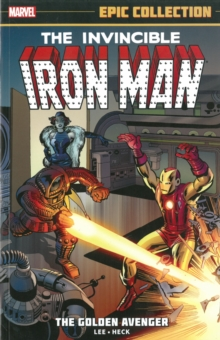 Iron Man Epic Collection: The Golden Avenger, Paperback Book