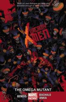 Uncanny X-men Volume 5: The Omega Mutant, Paperback / softback Book