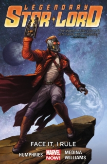Legendary Star-lord Volume 1: Face It, I Rule, Paperback / softback Book