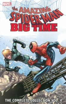 Spider-man: Big Time: The Complete Collection Volume 4, Paperback / softback Book
