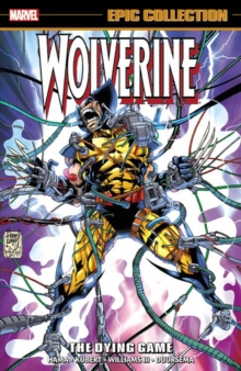 Wolverine Epic Collection: The Dying Game, Paperback Book