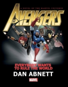 Avengers: Everybody Wants To Rule The World Prose Novel, Hardback Book