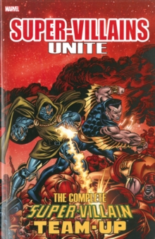 Super-villains Unite: The Complete Super-villain Team-up, Paperback / softback Book