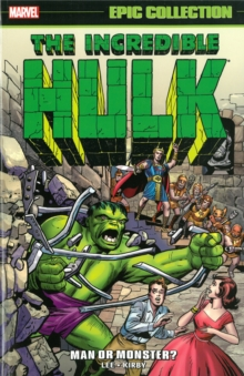 Incredible Hulk Epic Collection: Man or Monster?, Paperback Book